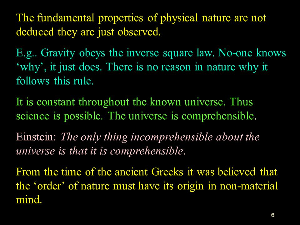 The fundamental properties of physical nature are not deduced they are just observed.