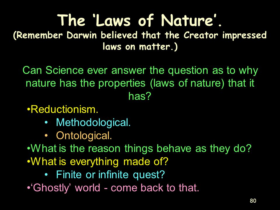 (Remember Darwin believed that the Creator impressed laws on matter.)