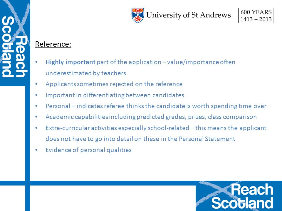 Reference: Highly important part of the application – value/importance often underestimated by teachers.