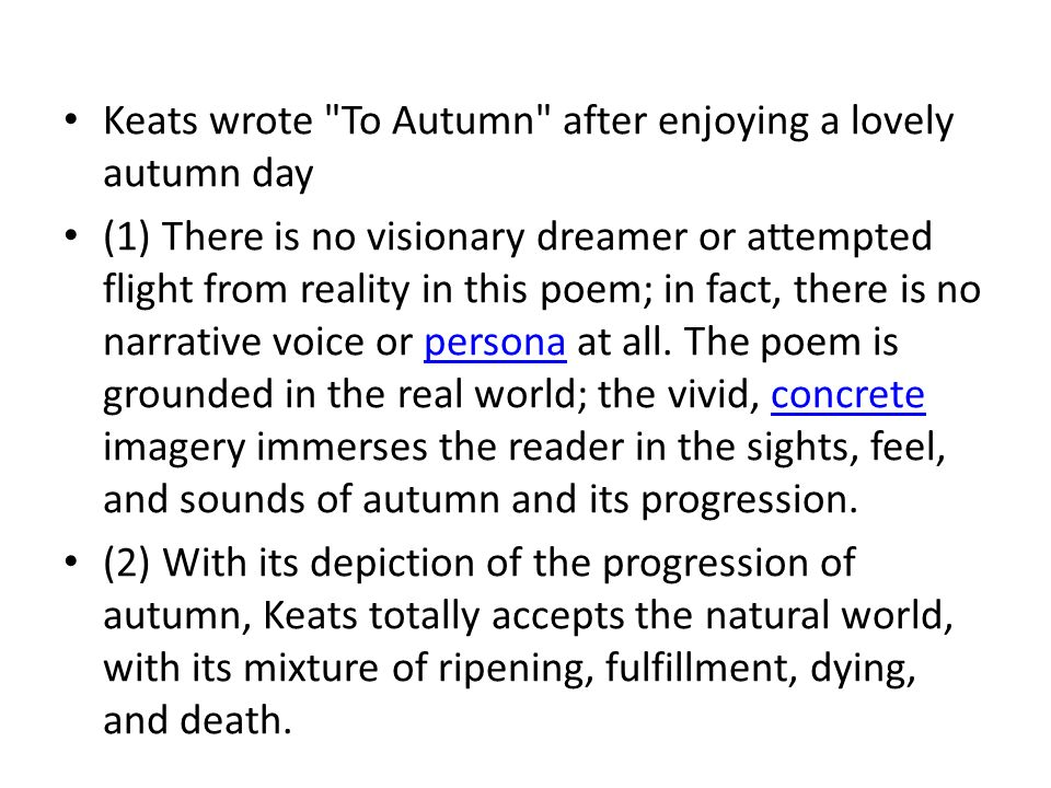 Keats wrote To Autumn after enjoying a lovely autumn day