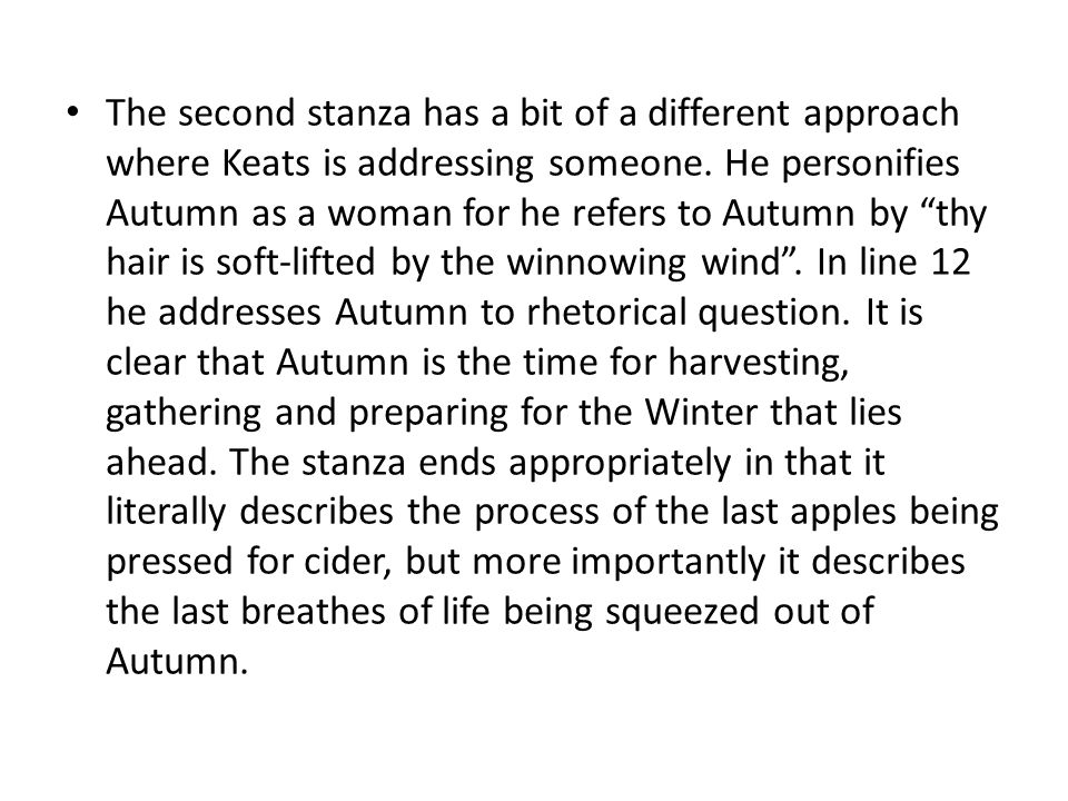 The second stanza has a bit of a different approach where Keats is addressing someone.
