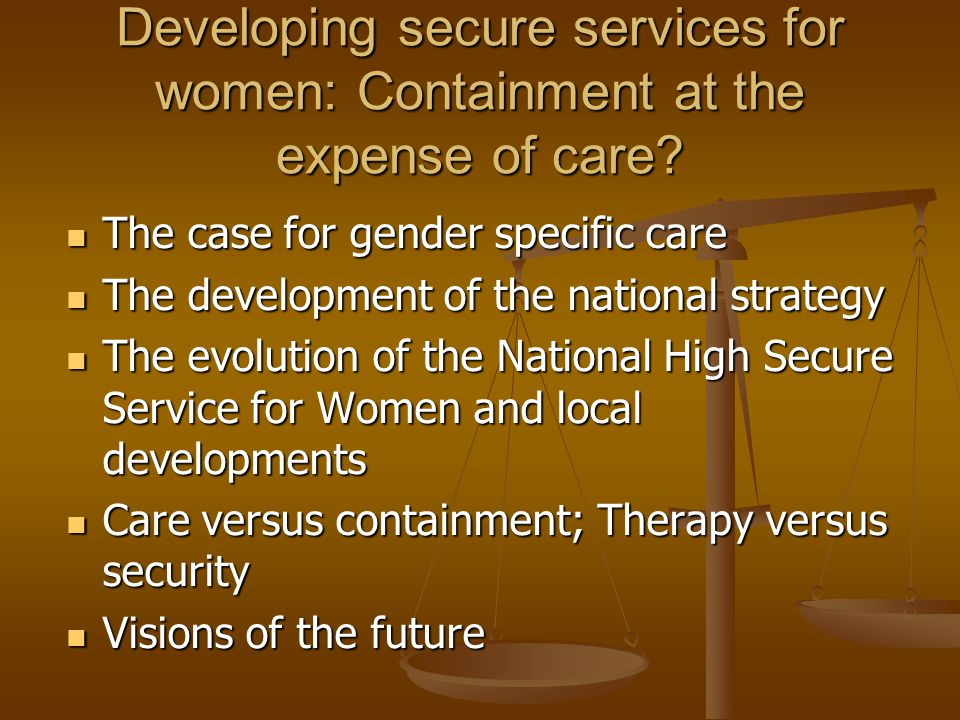 Developing secure services for women: Containment at the expense of care