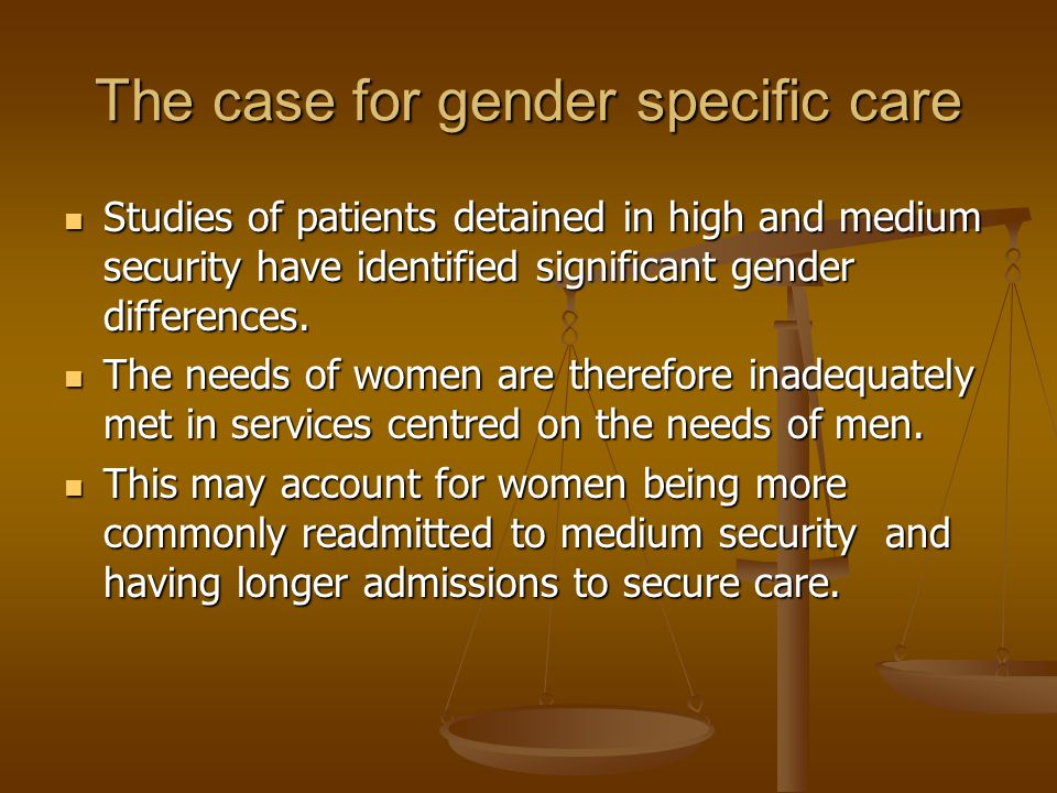 The case for gender specific care