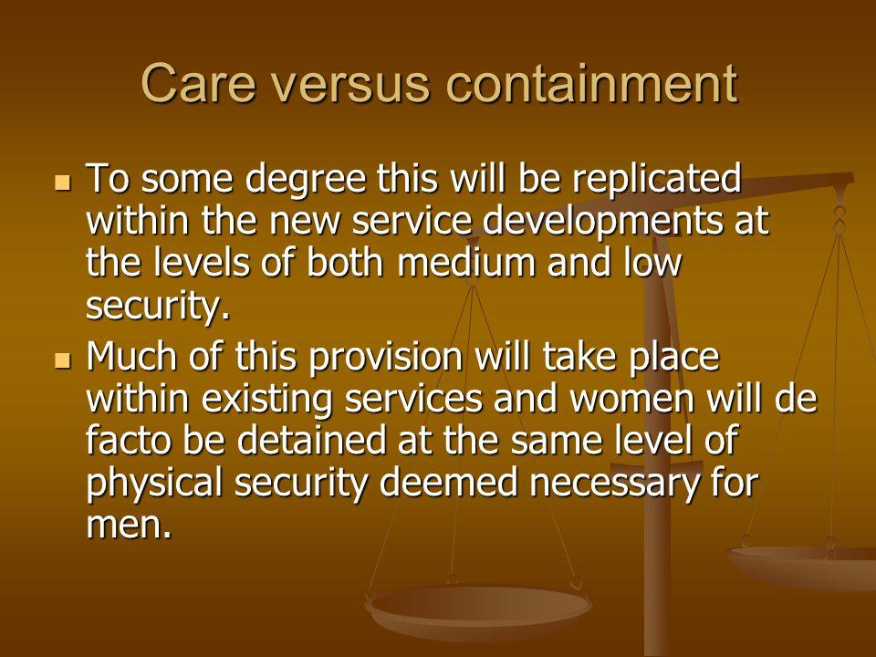 Care versus containment