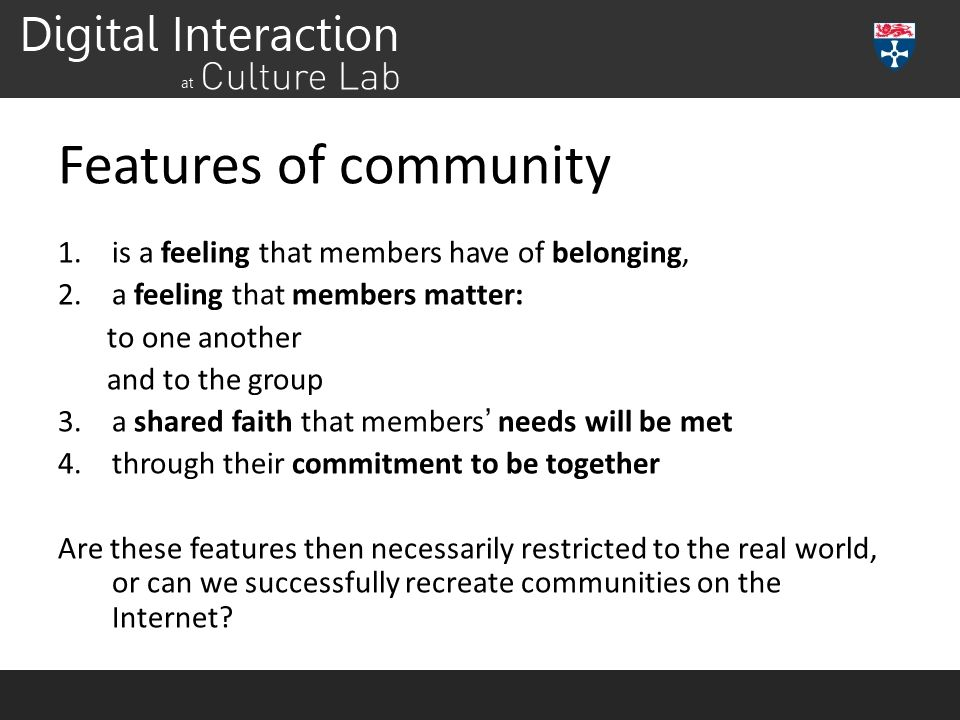 Features of community is a feeling that members have of belonging,