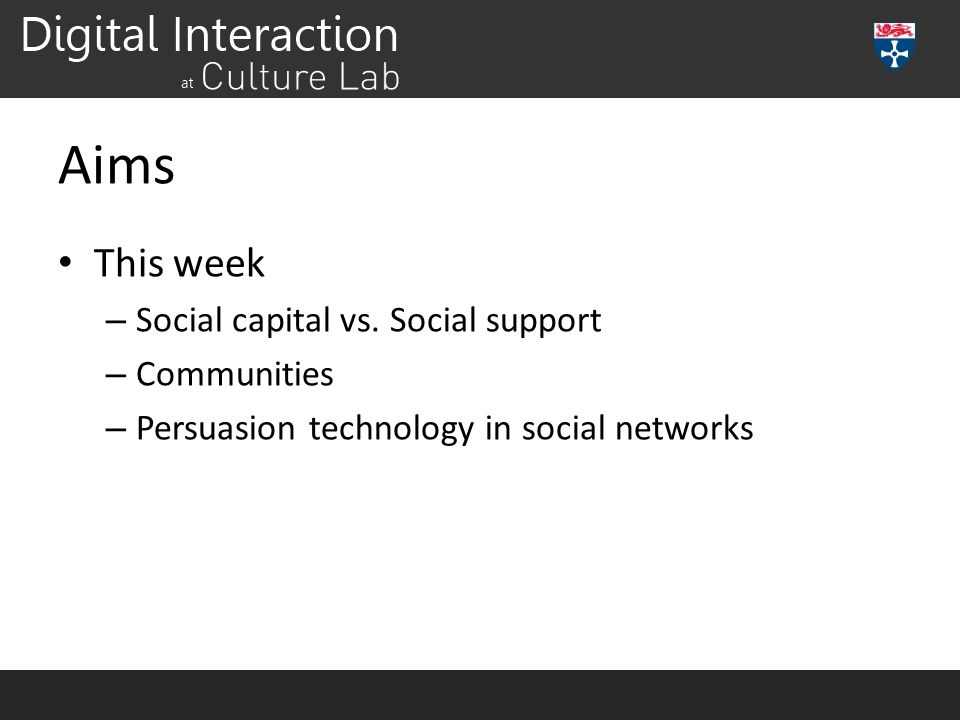 Aims This week Social capital vs. Social support Communities