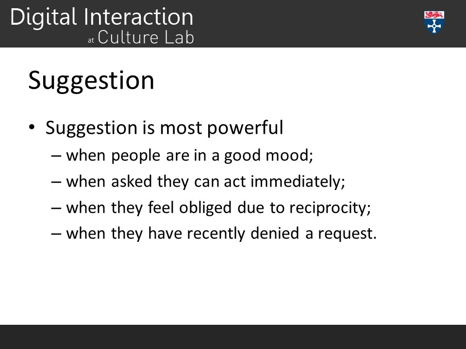 Suggestion Suggestion is most powerful when people are in a good mood;