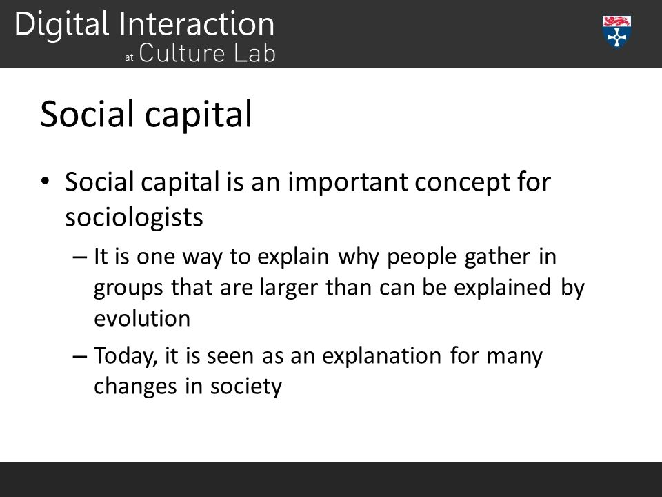 Social capital Social capital is an important concept for sociologists