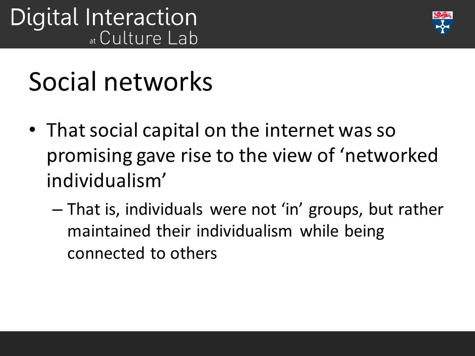 Social networks That social capital on the internet was so promising gave rise to the view of 'networked individualism'