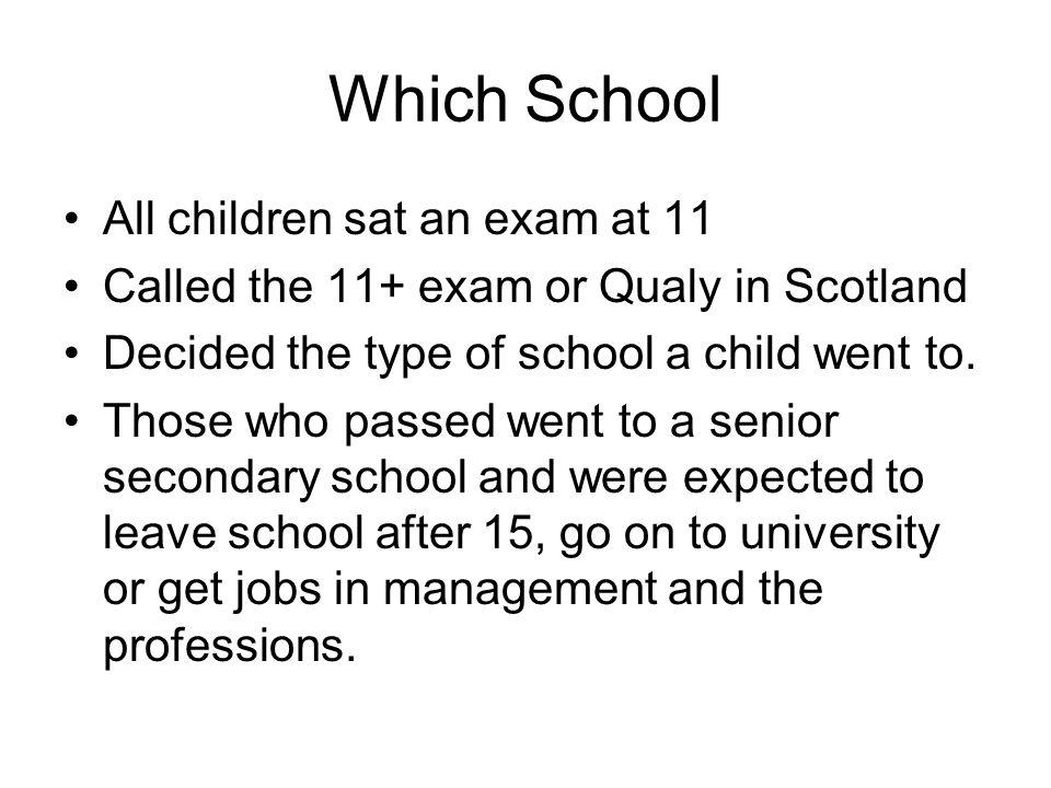 Which School All children sat an exam at 11