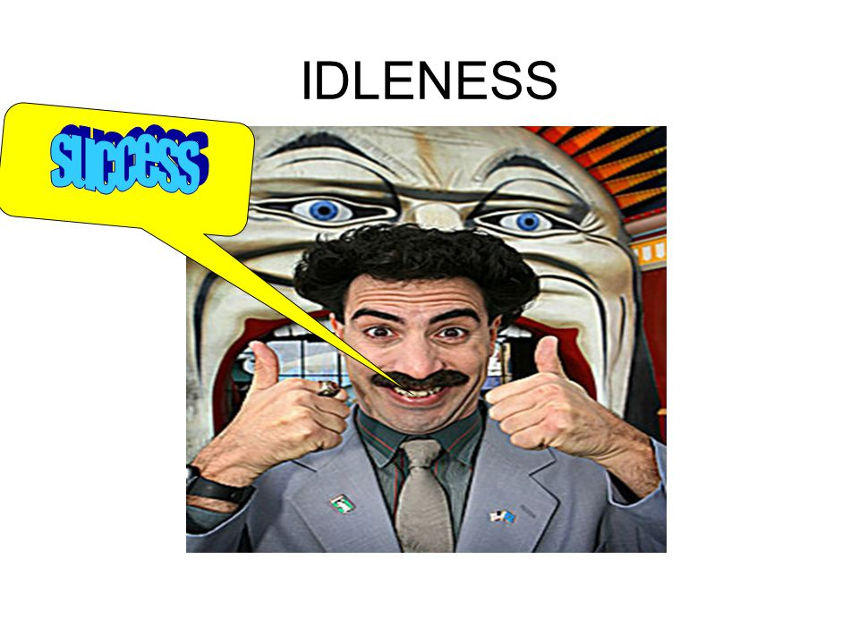 IDLENESS success