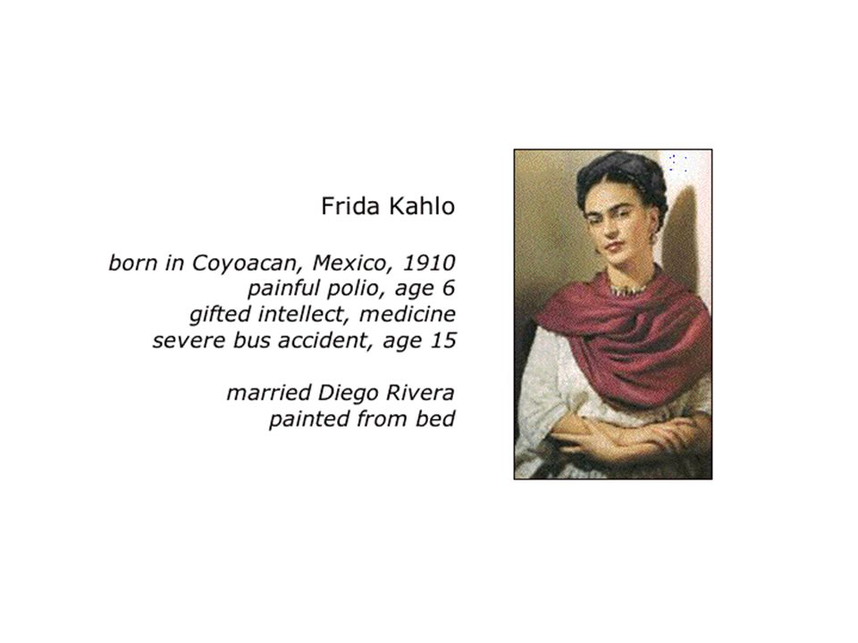 Perhaps the best known artwork involving pain and the spine was done by Frida Kahlo.ハ At the age of 15 Kahlo was in a severe bus accident in which a long metal rod penetrated her chest, injured her spine, and exited through her pelvis.ハ Her life was permanently affected by this accident, and she lived and painted in pain for the rest of her life.