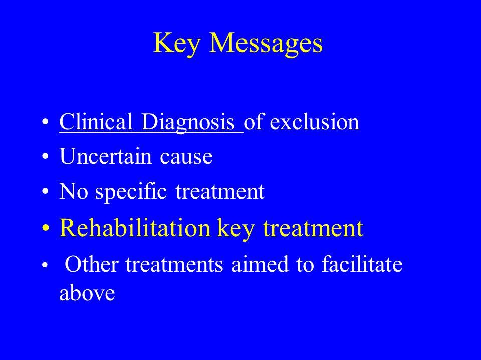 Key Messages Rehabilitation key treatment