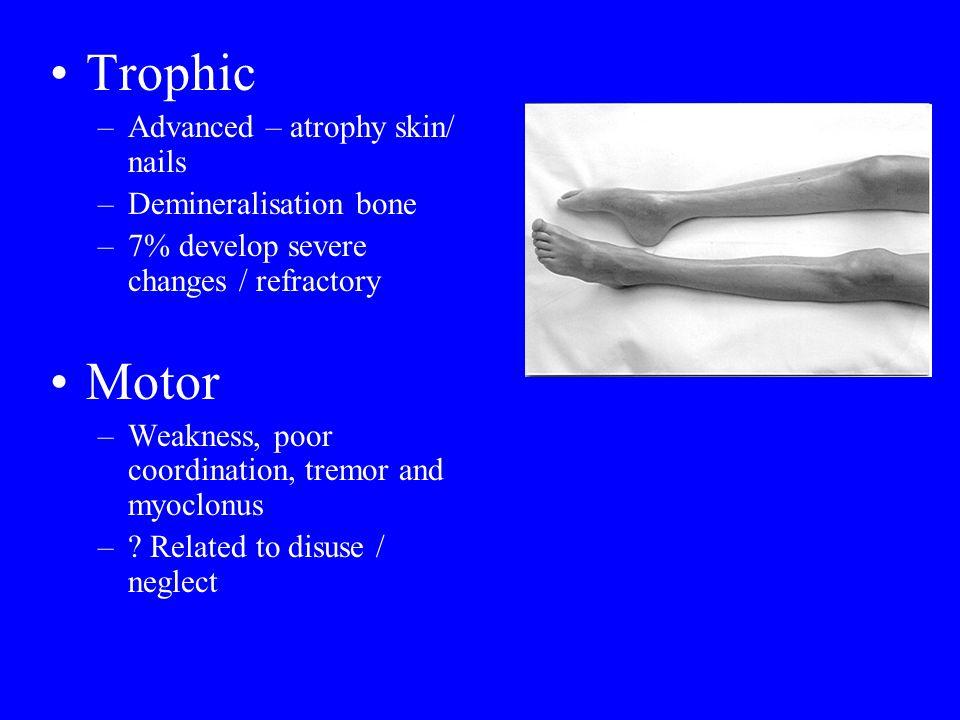 Trophic Motor Advanced – atrophy skin/ nails Demineralisation bone