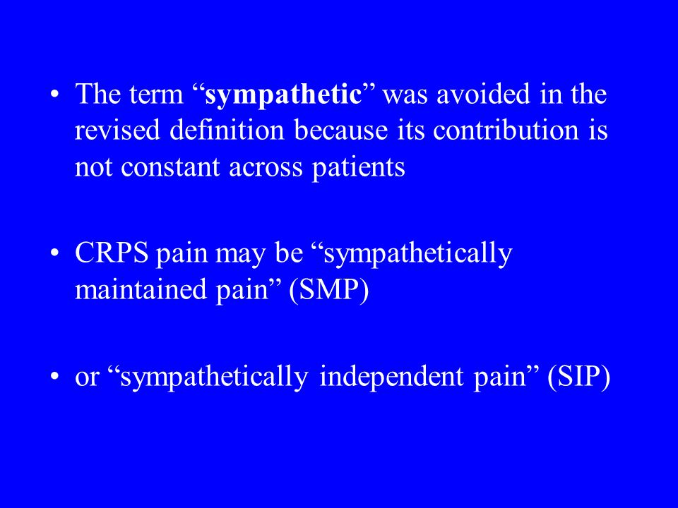 CRPS pain may be sympathetically maintained pain (SMP)