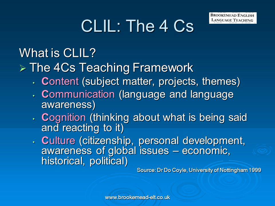 CLIL: The 4 Cs What is CLIL The 4Cs Teaching Framework
