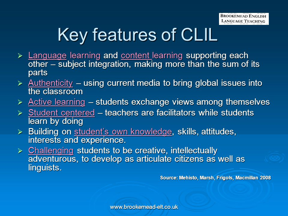 Key features of CLIL Language learning and content learning supporting each other – subject integration, making more than the sum of its parts.