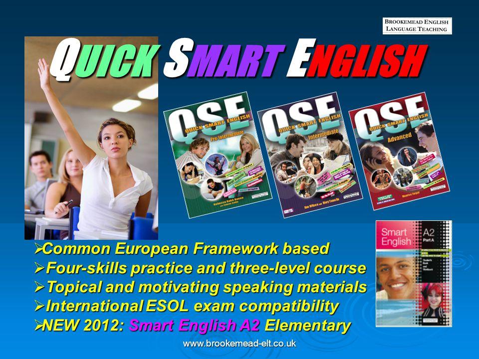 QUICK SMART ENGLISH Common European Framework based