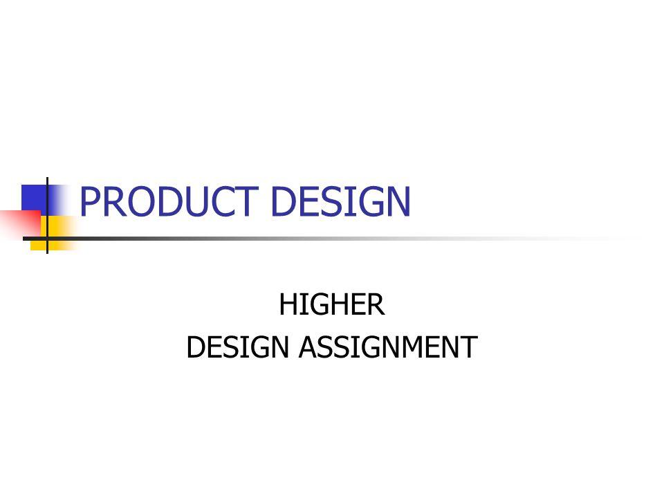 HIGHER DESIGN ASSIGNMENT