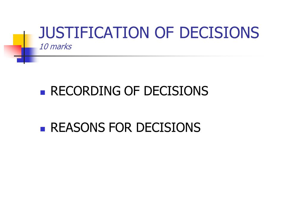JUSTIFICATION OF DECISIONS 10 marks