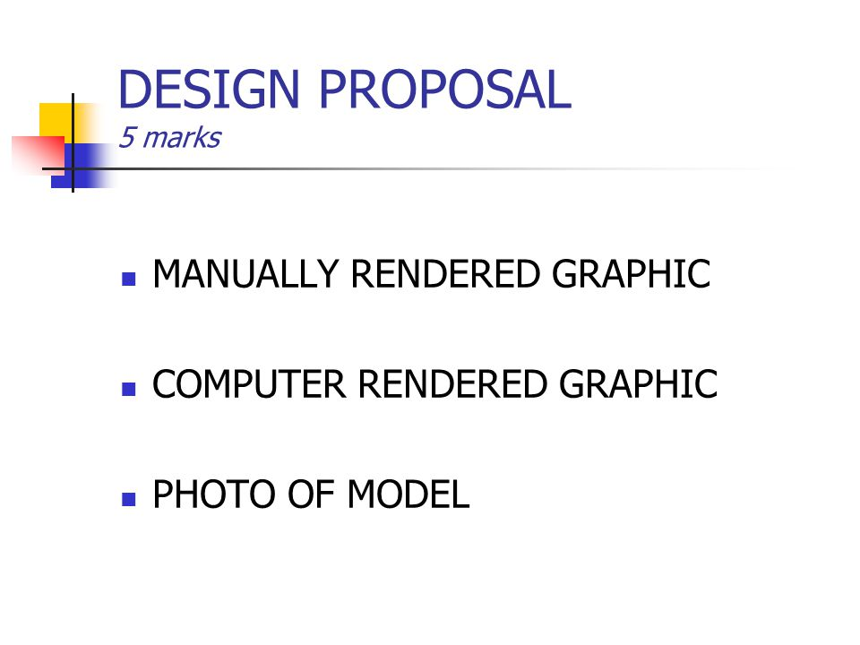 DESIGN PROPOSAL 5 marks MANUALLY RENDERED GRAPHIC