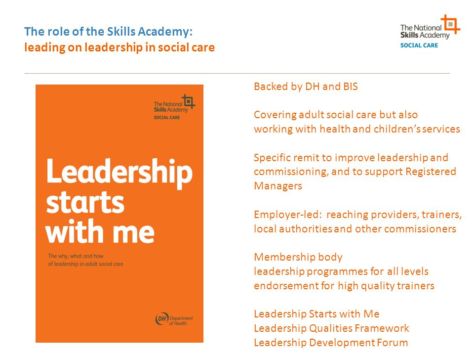 The role of the Skills Academy: leading on leadership in social care