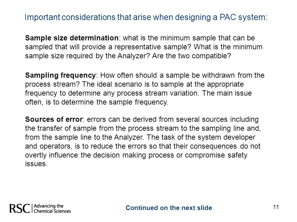 Important considerations that arise when designing a PAC system: