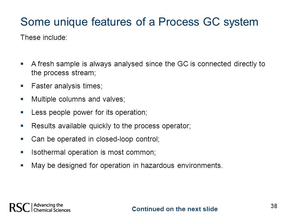 Some unique features of a Process GC system