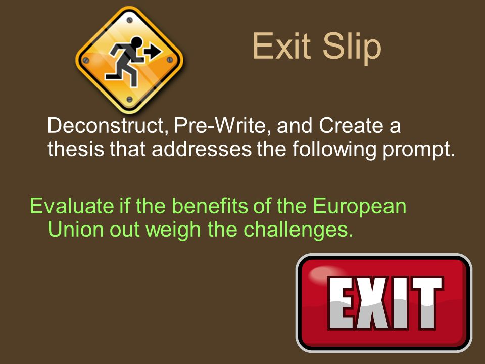 Exit Slip Deconstruct, Pre-Write, and Create a thesis that addresses the following prompt.