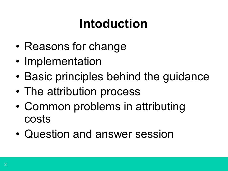 Intoduction Reasons for change Implementation