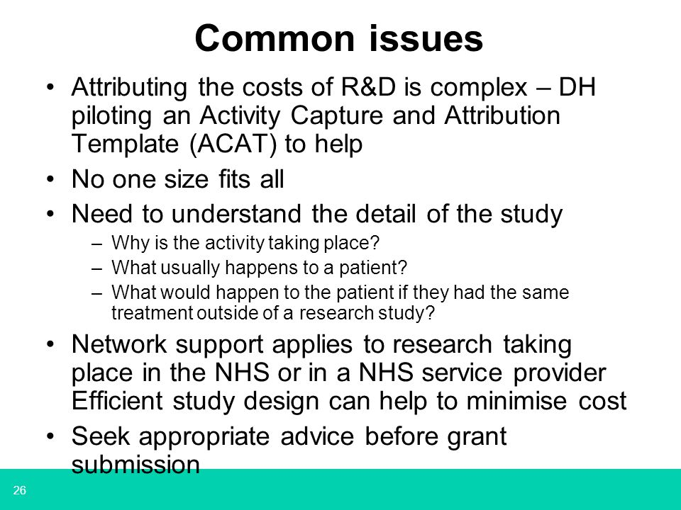 Common issues Attributing the costs of R&D is complex – DH piloting an Activity Capture and Attribution Template (ACAT) to help.