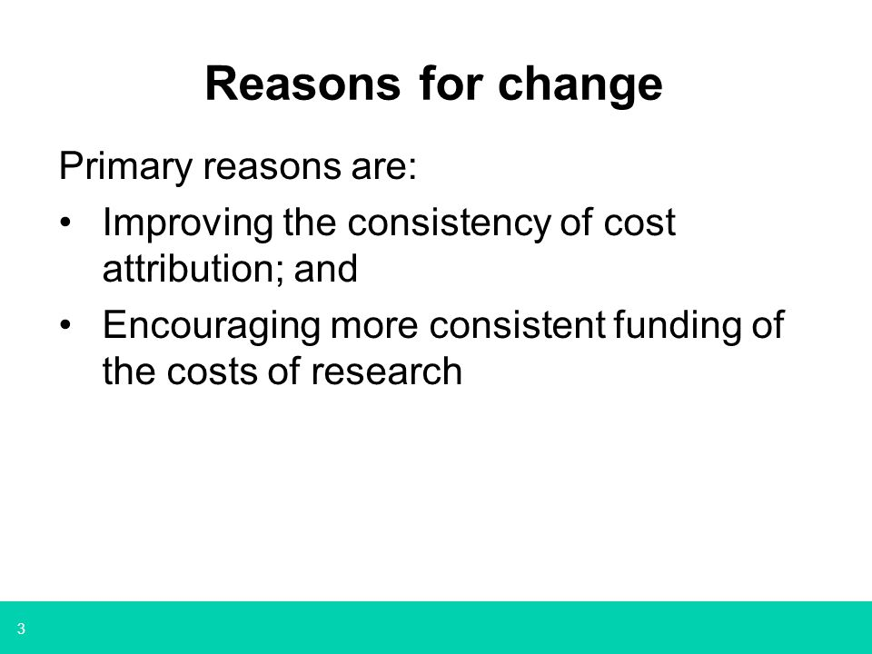 Reasons for change Primary reasons are: