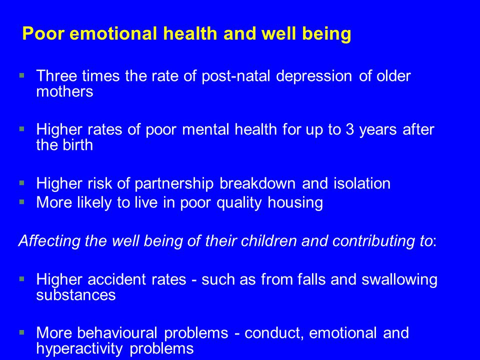 Poor emotional health and well being
