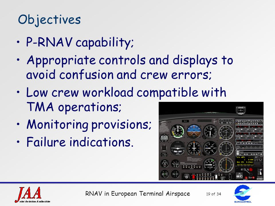 Objectives P-RNAV capability; Appropriate controls and displays to avoid confusion and crew errors;