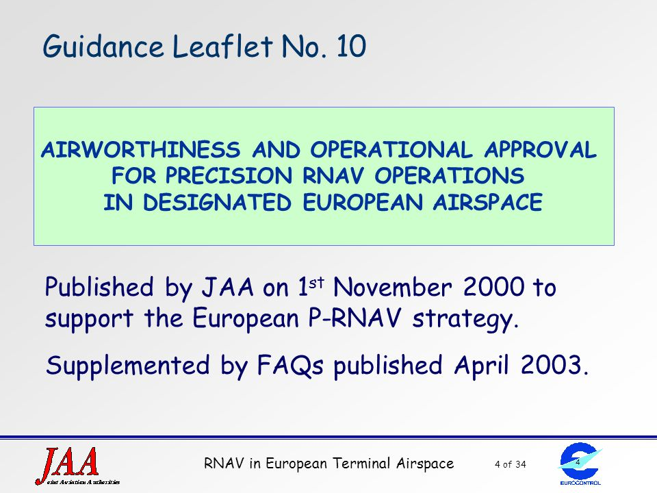 Guidance Leaflet No. 10 AIRWORTHINESS AND OPERATIONAL APPROVAL. FOR PRECISION RNAV OPERATIONS. IN DESIGNATED EUROPEAN AIRSPACE.