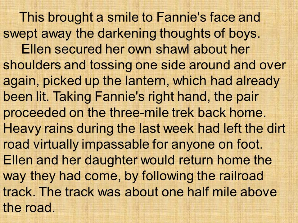 This brought a smile to Fannie s face and swept away the darkening thoughts of boys.