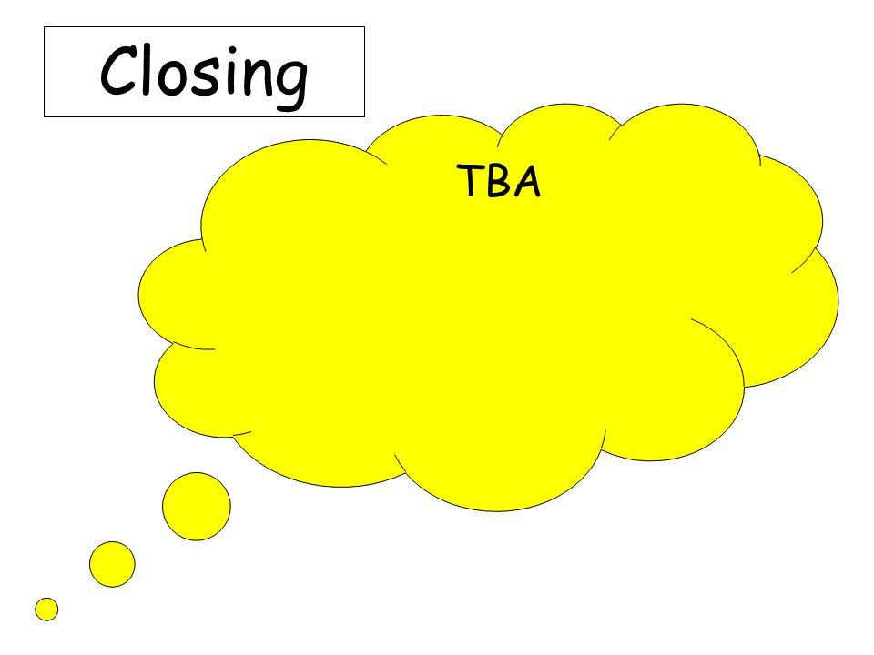 Closing TBA