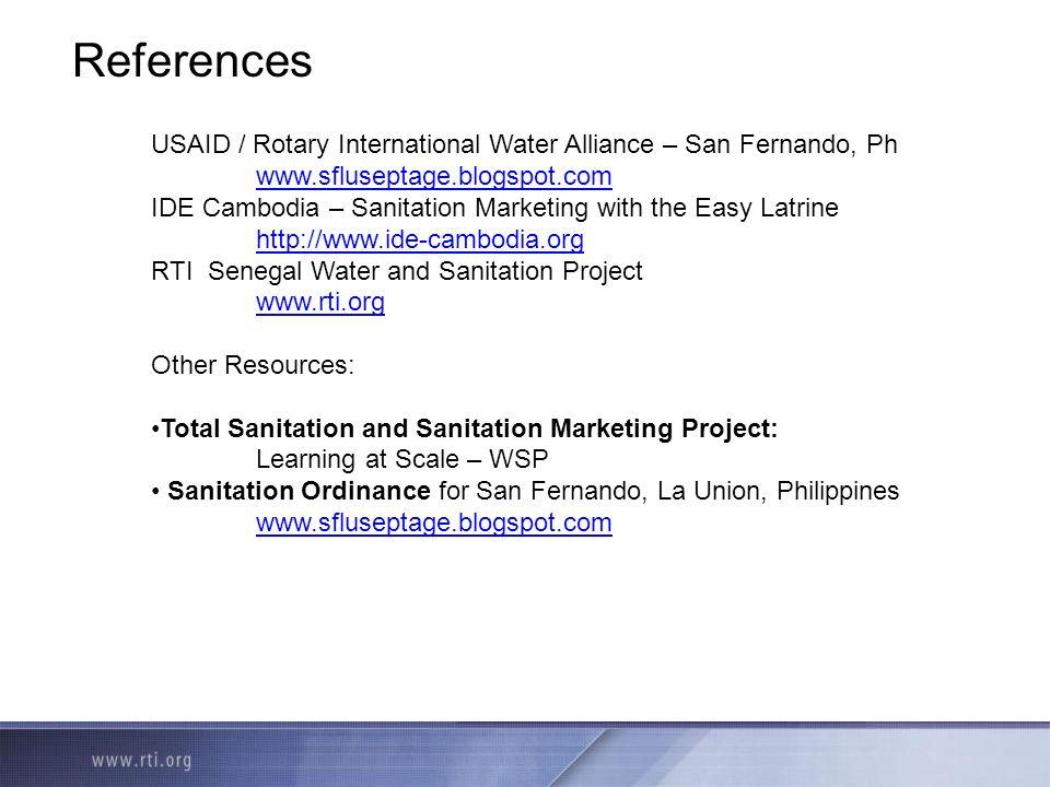 References USAID / Rotary International Water Alliance – San Fernando, Ph. www.sfluseptage.blogspot.com.