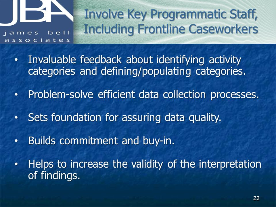 Involve Key Programmatic Staff, Including Frontline Caseworkers
