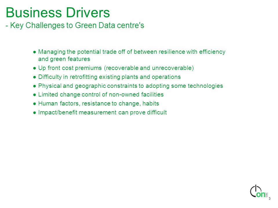 Business Drivers - Key Challenges to Green Data centre s