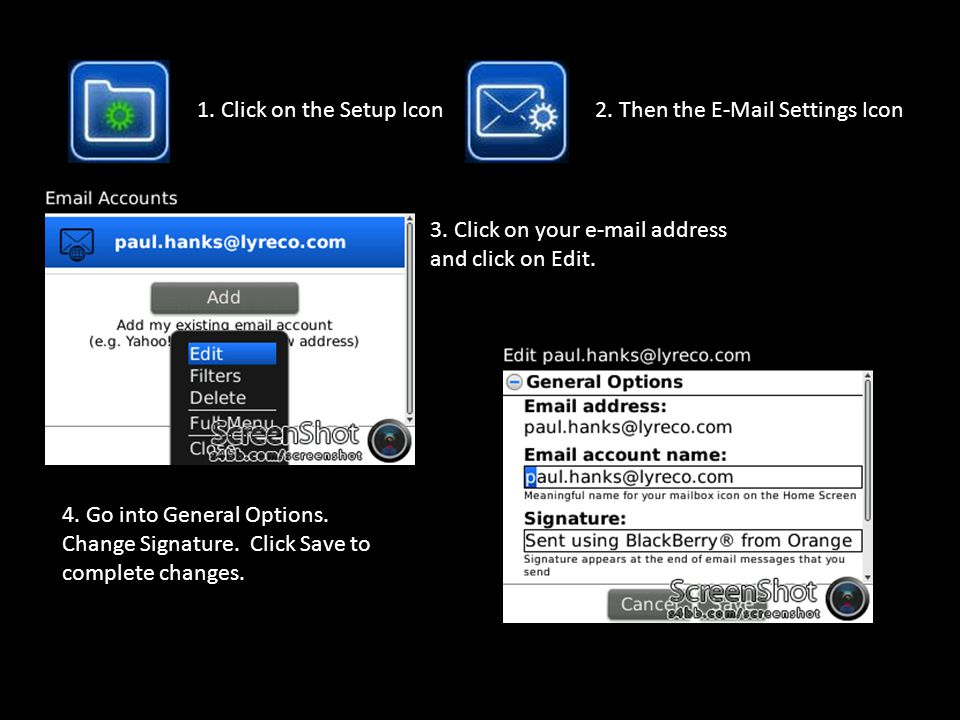 1. Click on the Setup Icon 2. Then the E-Mail Settings Icon. 3. Click on your e-mail address and click on Edit.