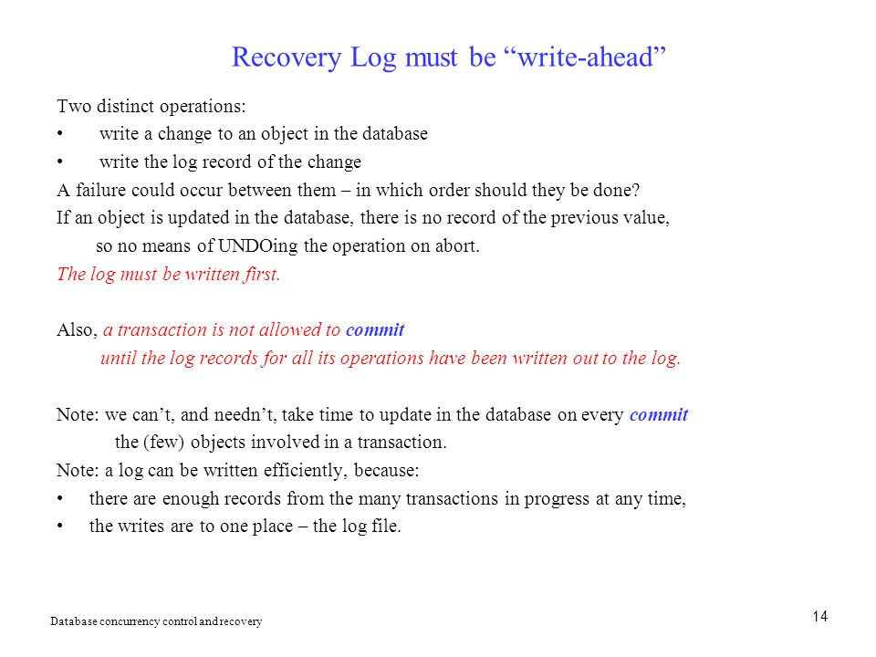 Recovery Log must be write-ahead