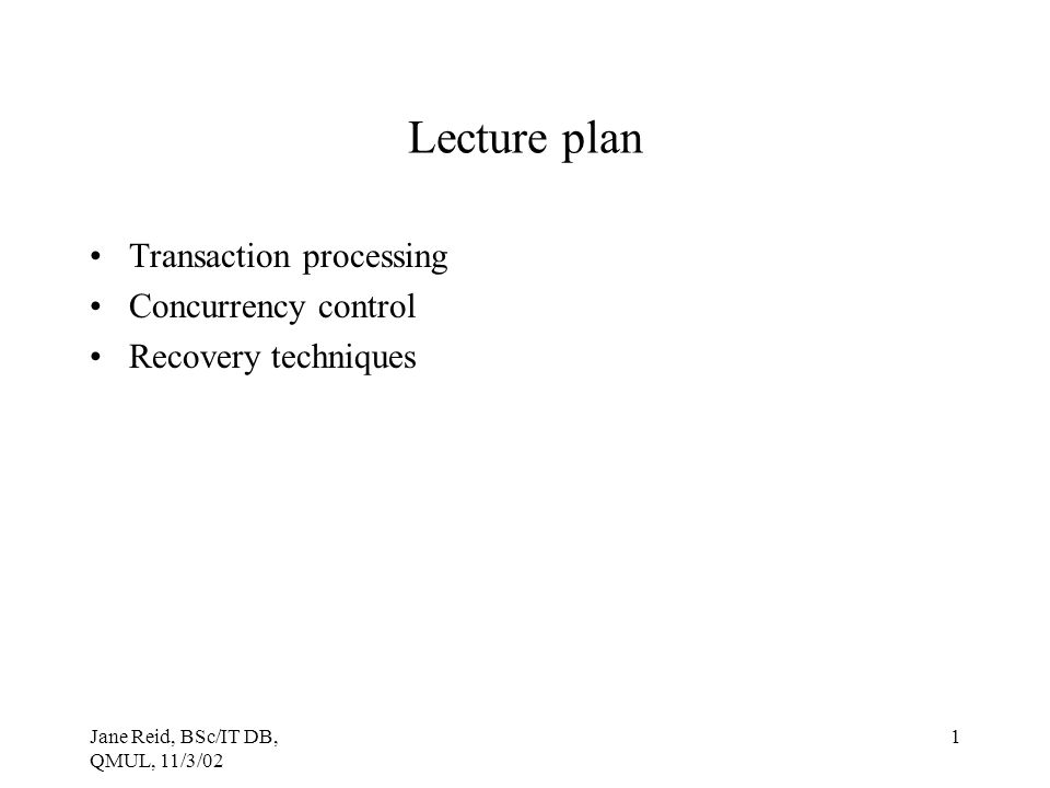 Lecture plan Transaction processing Concurrency control