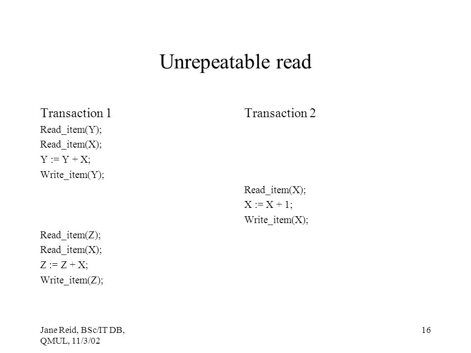 Unrepeatable read Transaction 1 Transaction 2 Read_item(Y);