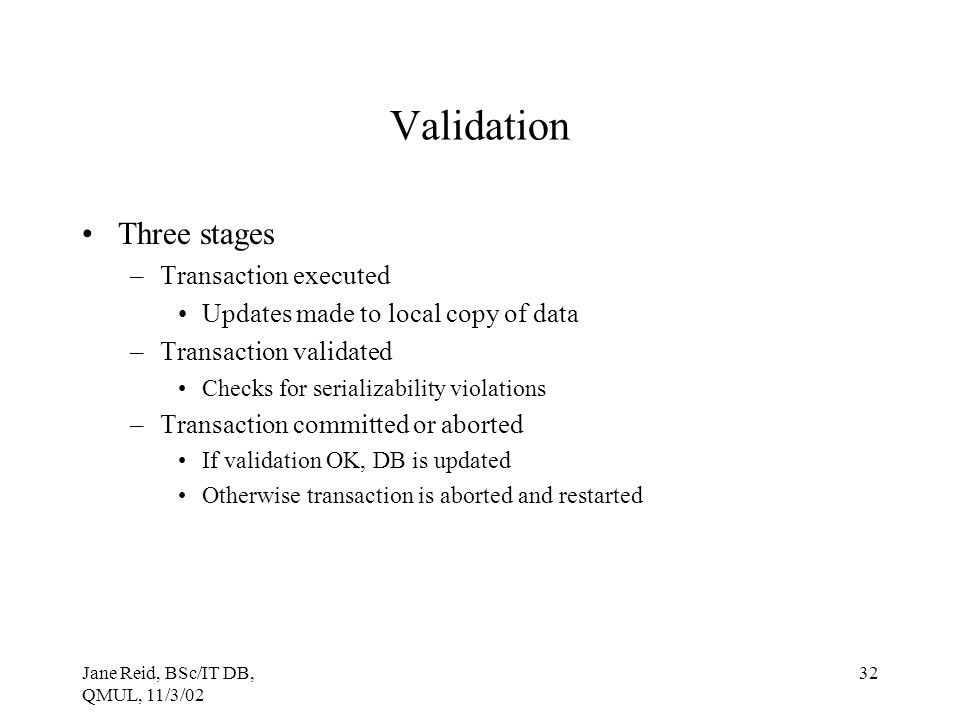Validation Three stages Transaction executed