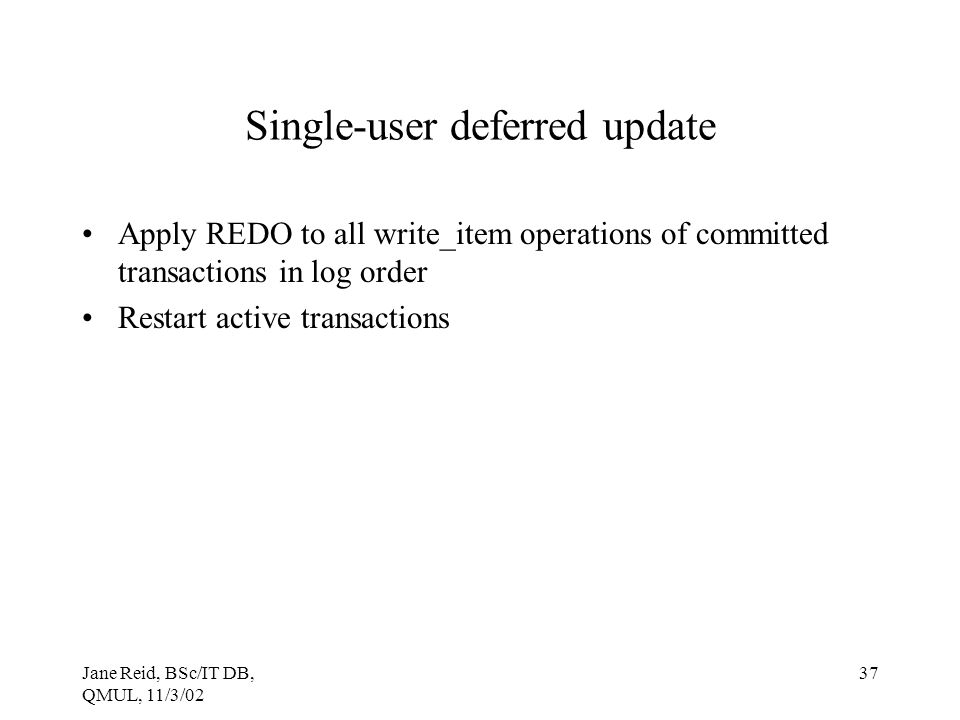 Single-user deferred update