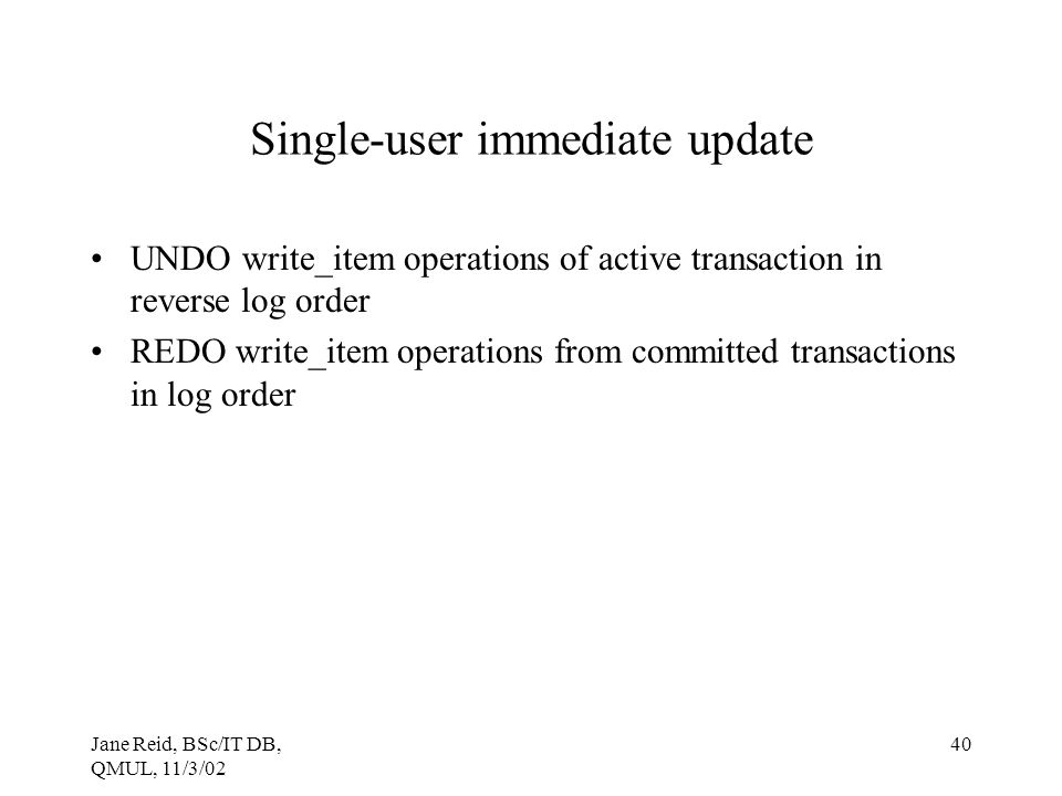 Single-user immediate update