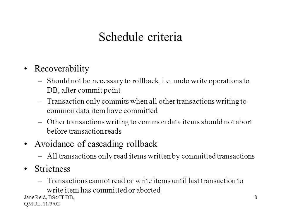 Schedule criteria Recoverability Avoidance of cascading rollback