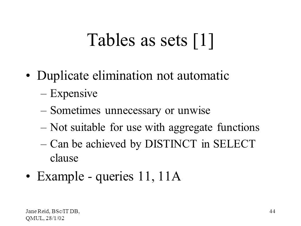 Tables as sets [1] Duplicate elimination not automatic