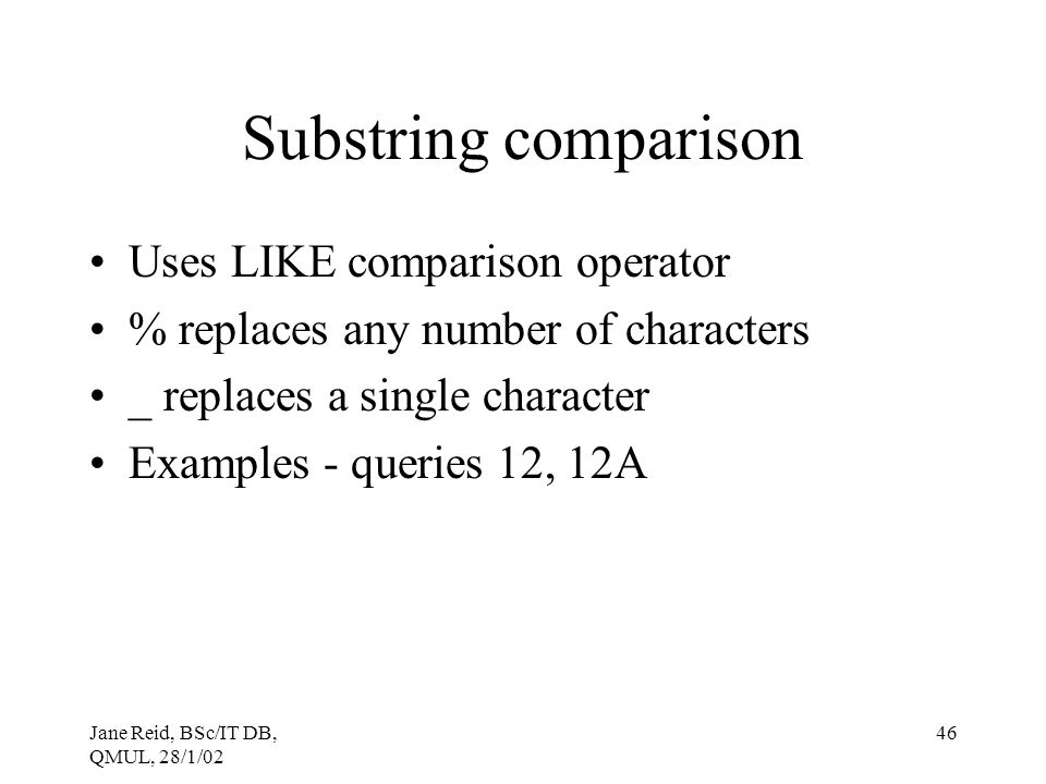 Substring comparison Uses LIKE comparison operator
